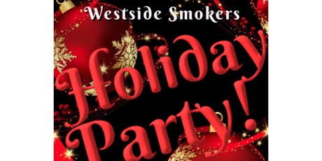 Westside Smokers Holiday Party: Grown And Sexy tickets