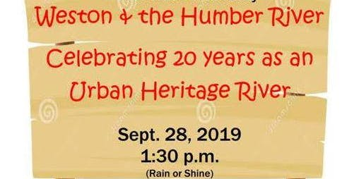 """""""Weston & the Humber River Celebrating 20 years as an Urban Heritage River"""""""