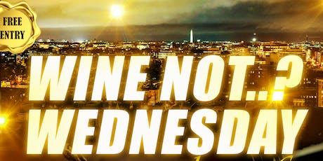 Wine Not?... Wednesday tickets