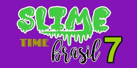 Slime Time 7 ingressos