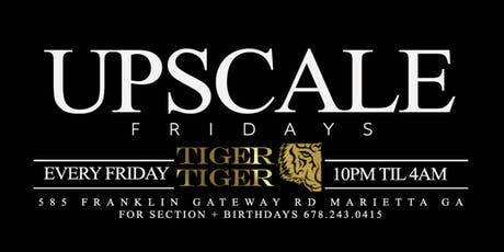Upscale Fridays *Rep Yo Flag Edition* at Tiger Tiger Lounge tickets