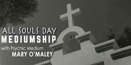 All Souls Day Mediumship with Psychic Medium Mary O'Maley tickets