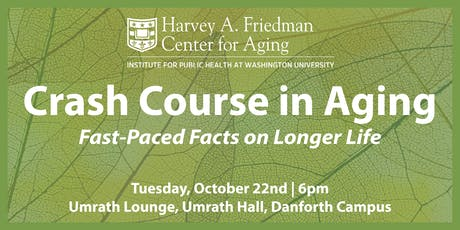 Crash Course in Aging: Fast-Paced Facts on Longer Life tickets