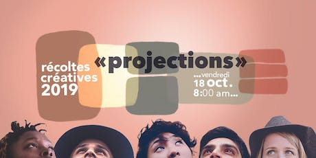 Récoltes créatives 2019 | « Projections » tickets