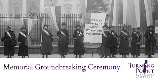Turning Point Suffragist Memorial Groundbreaking Ceremony