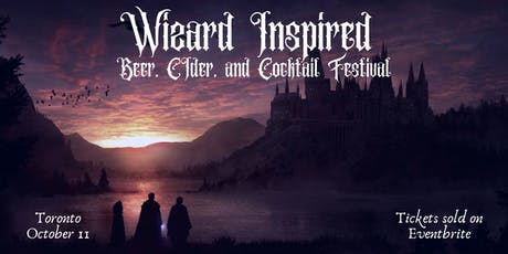 Toronto Wizard Inspired Beer, Cider, and Cocktail Festival tickets