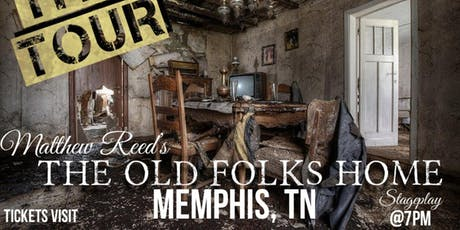 "Matthew Reed's ""The Old Folks Home"" (Tour Memphis) tickets"