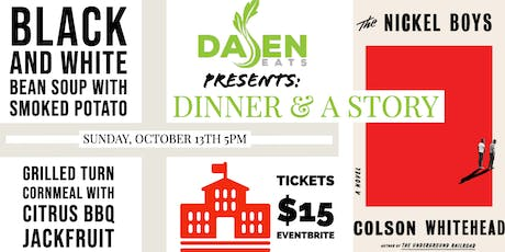 DaJen Eats Presents Dinner & A Story: Nickel Boys tickets