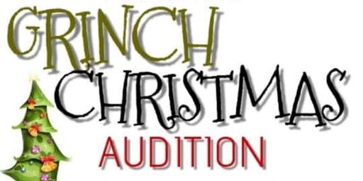 Grinch Christmas Auditions