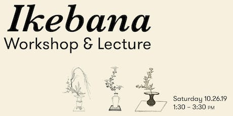 Ikebana Workshop & Lecture tickets