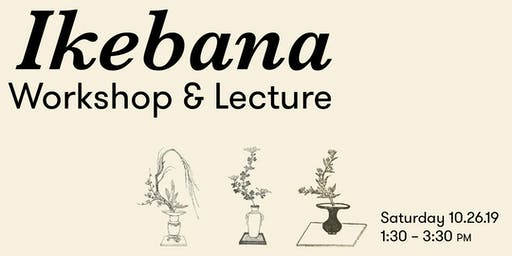 Ikebana Workshop & Lecture