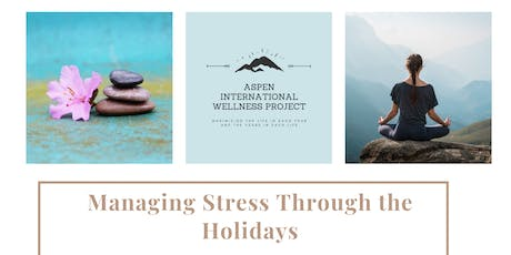 Managing Stress through the Holidays tickets