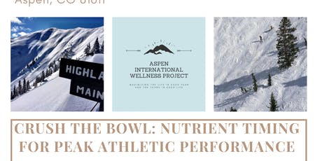 Crush the Bowl!  Nutrient Timing For Top Athletic Performance tickets