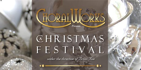 ChoralWorks A Christmas Festival tickets