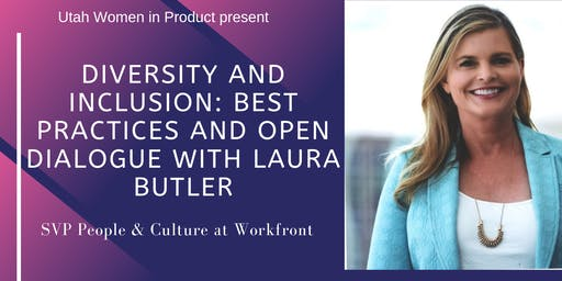Diversity and Inclusion: Best Practices and Open Dialogue with Laura Butler