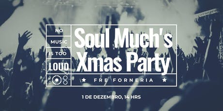Soul Much Xmas Party 2019 ingressos