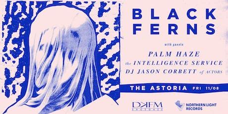 Black Ferns • Palm Haze • The Intelligence Service • DJ Jason Corbett tickets
