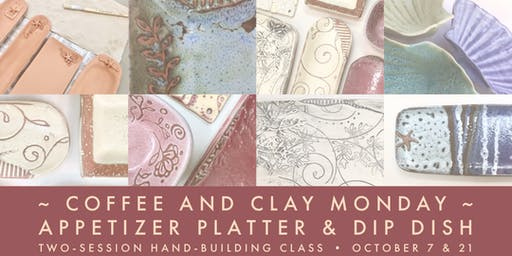 Pottery Class...  hand build your own appetizer platter & dipping dish