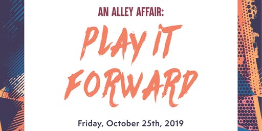 An Alley Affair: Play it Forward
