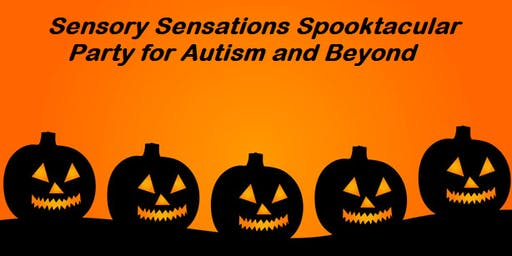 SENSORY SENSATIONS SPOOKTACULAR PARTY FOR AUTISM AND BEYOND