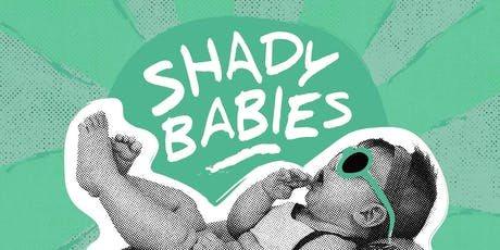 Shady Babies Comedy Show 9/24 tickets