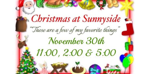 Christmas at Sunnyside ~These Are A Few Of My Favorite Things~