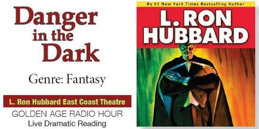 Danger in the Dark - Live Dramatic Reading
