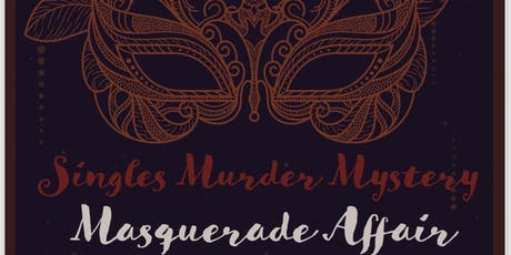 Singles Murder Mystery Masquerade Affair tickets