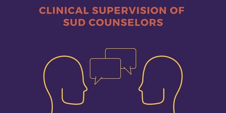 Clinical Supervision of SUD Counselors tickets