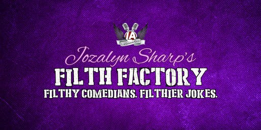 The Filth Factory LATE NIGHT FREE COMEDY SHOW $25 All You Can Drink