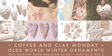 Pottery Class...  create a set of Olde World Winter Ornaments tickets