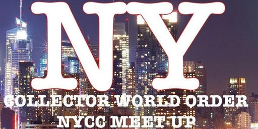 COLLECTOR WORLD ORDER NYCC MEET UP 2019