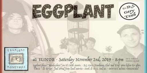 Eggplant Reunion Show + DJ Gary Tesch at Elinor