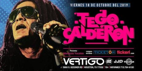 "Vertigo night Club presenta: ""Tego  Calderon"" tickets"