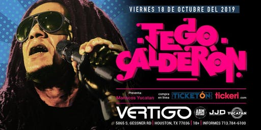 "Vertigo night Club presenta: ""Tego  Calderon"""