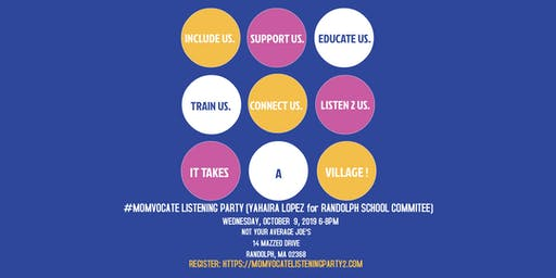 Momvocate Listening Party 2 (Yahaira Lopez for Randolph School Committee)