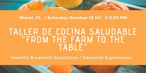 "Taller de Cocina saludable ""From the farm to the table"" Healthy breakfasts"