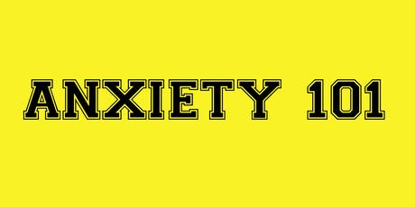 Anxiety 101 tickets