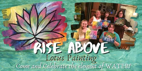 Rise Above Lotus Painting tickets