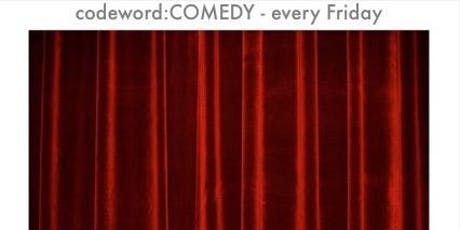 codeword:COMEDY tickets