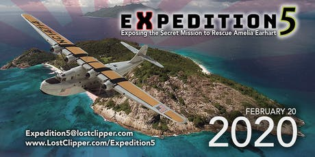 Expedition 5:  Exposing the Secret Mission to Rescue  Amelia Earhart tickets