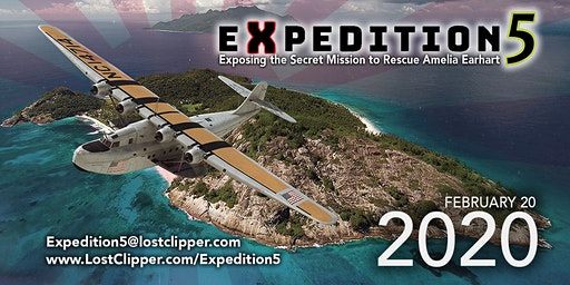 Expedition 5:  Exposing the Secret Mission to Rescue  Amelia Earhart