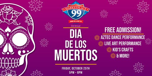 Marketplace 99's 3rd Annual Dia De Los Muertos Event