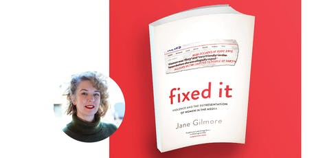 Jane Gilmore, Fixed It: Violence and Representation of Women in the Media tickets