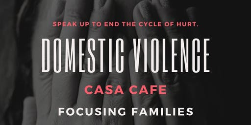 CASA Cafe: Domestic Violence
