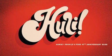 H U L I !  Hawaiʻi Peopleʻs Fund 47th Anniversary Bash tickets
