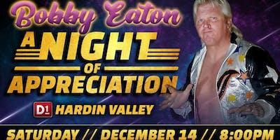 "Bobby Eaton ""A Night of Appreciation"""