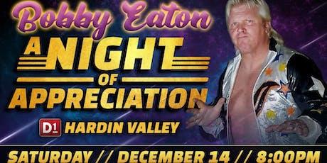 "Bobby Eaton ""A Night of Appreciation"" tickets"