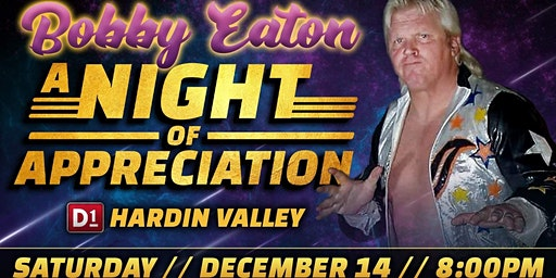 "Bobby Eaton ""A Night of Appreciation"""