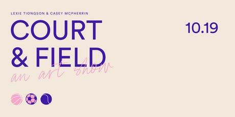 Court & Field: An Art Show tickets
